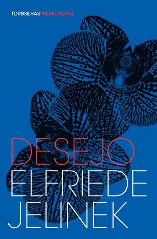 Desejo  by  Elfriede Jelinek