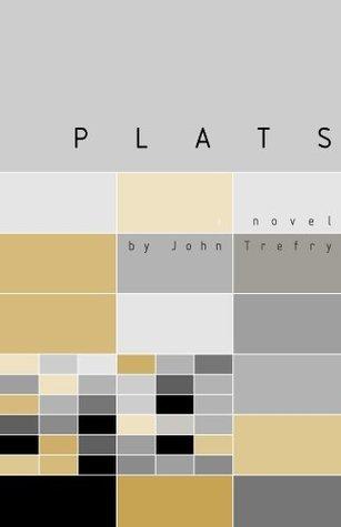 Plats: A Novel John Trefry