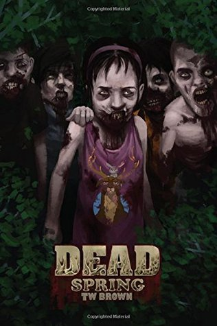 DEAD: Spring: Book 9 of the DEAD series (Volume 9)  by  TW Brown
