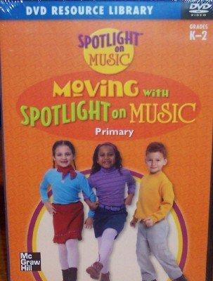 Moving with SpotLight on Music, Primary, Grade Kindergarten - 2 Macmillan/McGraw-Hill