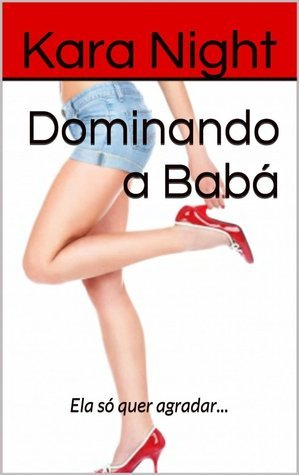 Dominando a Babá  by  Kara Night