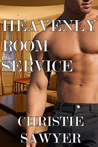 Heavenly Room Service:  by  Christie Sawyer