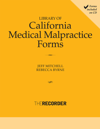 Library of Calilfornia Medical Malpractice Forms  by  Jeff Mitchell