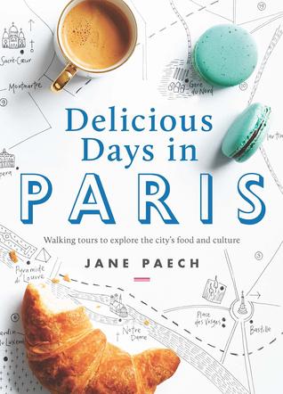 Delicious days in Paris Jane Paech