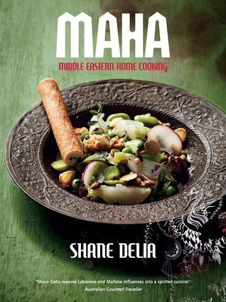 Maha: Middle Eastern Home Cooking  by  Shane Delia