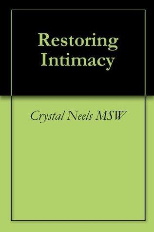 Restoring Intimacy Crystal Neels