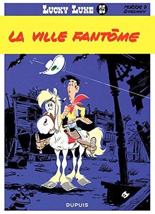 Lucky Luke - Tome 25 - LA VILLE FANTOME  by  GOSCINNY