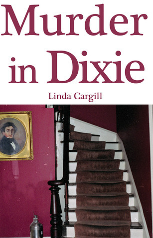 Murder In Dixie  by  Linda Cargill