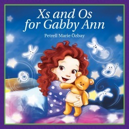 Xs and Os for Gabby Ann  by  Petrell Marie Ozbay