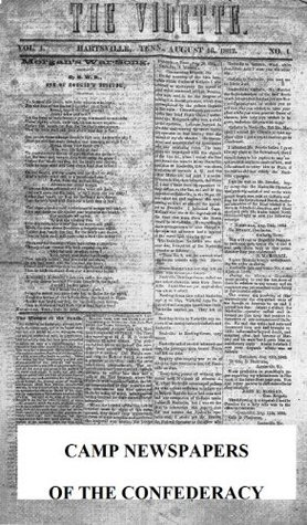 Camp Newspapers of the Confederacy  by  Bell I. Wiley