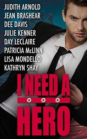 I Need a Hero  by  Judith Arnold