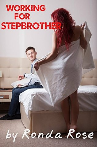Working for Stepbrother  by  Ronda Rose