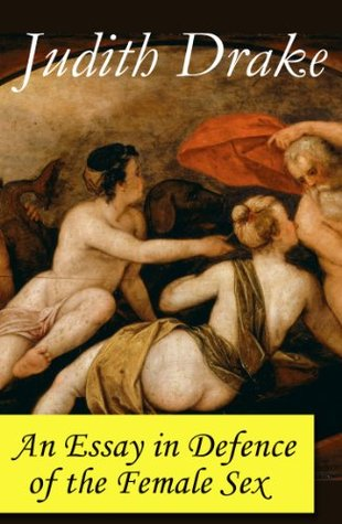An Essay in Defence of the Female Sex  by  Judith Drake