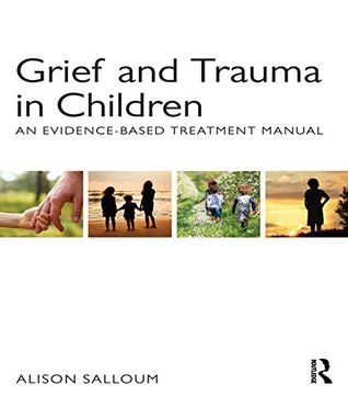 Group Work with Adolescents After Violent Death: A Manual for Practitioners  by  Alison Salloum