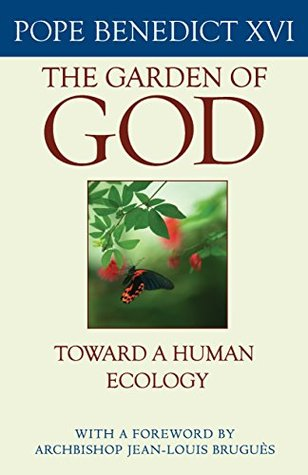 The Garden of God  by  Pope Benedict XVI