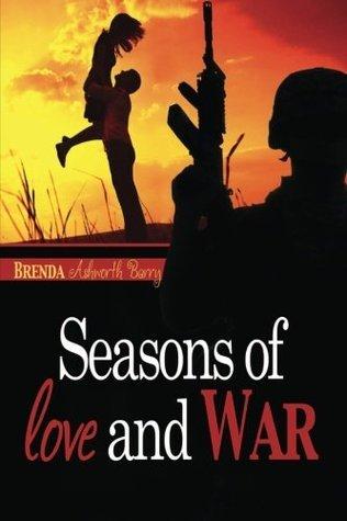 Seasons of Love and War. Book 1  by  Brenda Ashworth Barry