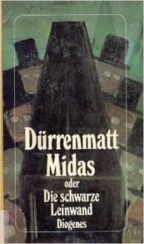 Midas, Oder, Die Schwarze Leinwand Friedrich Dürrenmatt