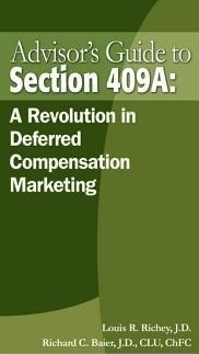 Advisors Guide to Section 409a: A Revolution in Deferred Compensation Marketing Louis R. Richey