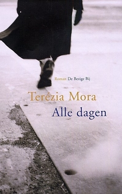 Alle dagen  by  Terézia Mora