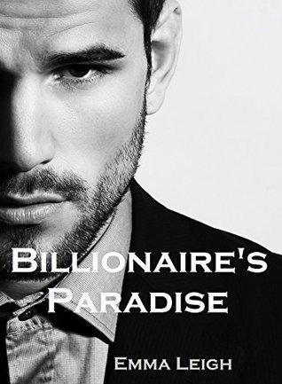 Billionaires Paradise  by  Emma Leigh
