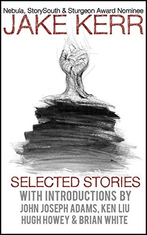 Selected Stories  by  Jake Kerr