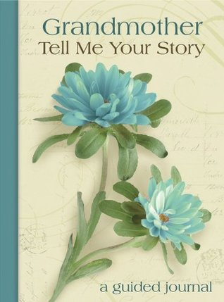 Grandmother Tell Me Your Story New Seasons