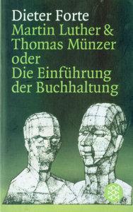 Martin Luther und Thomas Münzer oder Die Einführung der Buchhaltung Dieter Forte