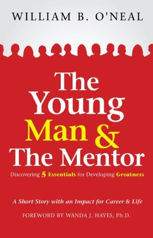 The Young Man & The Mentor William B. ONeal