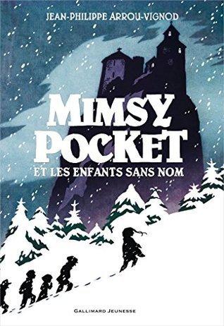 Mimsy Pocket et les enfants sans nom  by  Jean-Philippe Arrou-Vignod