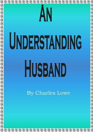 An Understanding Husband Charles Lowe