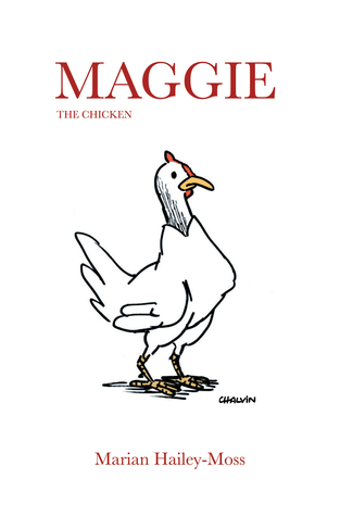 Maggie the Chicken  by  Marian Hailey-Moss