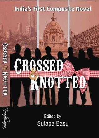 Crossed & Knotted  by  Sutapa Basu