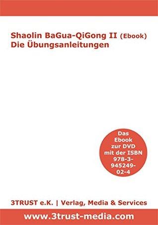 Shaolin BaGua QiGong II (Ebook). Die Übungsanleitungen  by  Gottfried Eckert
