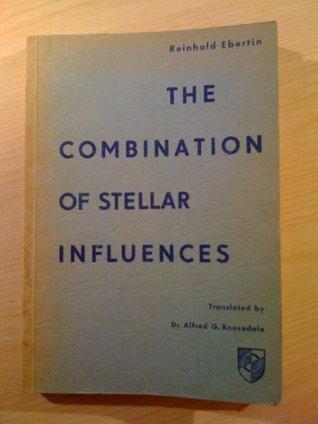 The Combination of Stellar Influences Reinhold Ebertin