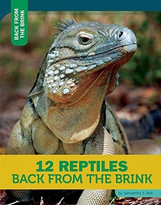 12 Reptiles Back from the Brink  by  Samantha S Bell