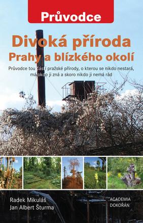 Divoká příroda Prahy a blízkého okolí Radek Mikuláš