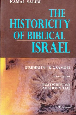 The Historicity of Biblical Israel: Studies in 1 & 2 Samuel, 2nd Edition Kamal Salibi