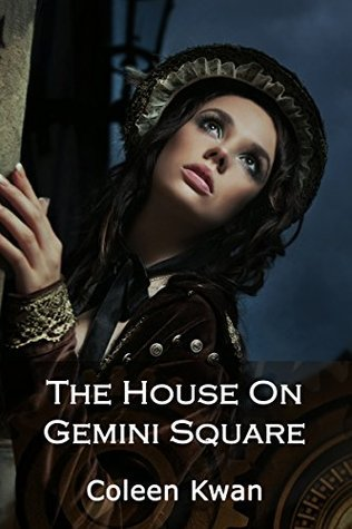 The House on Gemini Square Coleen Kwan