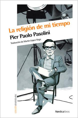 La religión de mi tiempo  by  Pier Paolo Pasolini