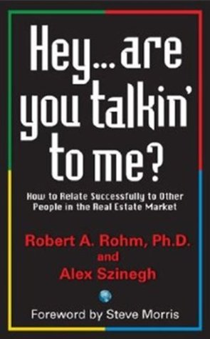 Hey ... Are you talkin to me?  by  Dr. Robert Rohm