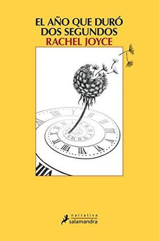 El año que duró dos segundos  by  Rachel Joyce