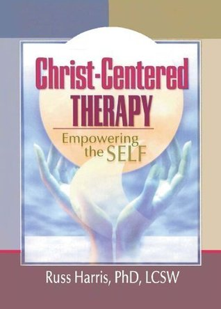 Christ-Centered Therapy: Empowering the Self  by  Harold G Koenig