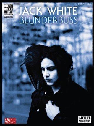 Jack White - Blunderbuss Songbook  by  Jack White