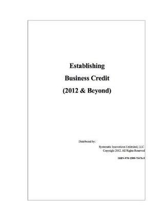 Establishing Business Credit (2012 & Beyond) Systematic Innovations LLC