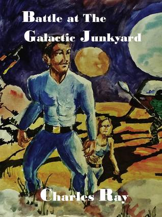 Battle of the Galactic Junkyard  by  Charles Ray