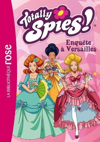 Totally Spies 30 - Enquête à Versailles  by  Marathon Média