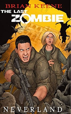 The Last Zombie: Neverland GN #3 (The Last Zombie: Neverland GN: 3) Brian Keene