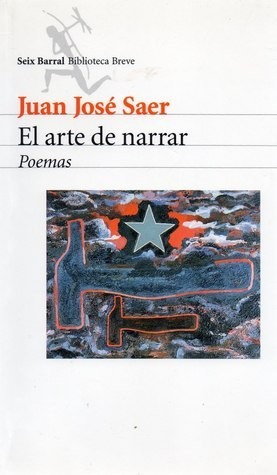 El arte de narrar Juan José Saer