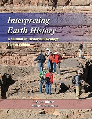 Interpreting Earth History: A Manual in Historical Geology, Eighth Edition Scott M. Ritter