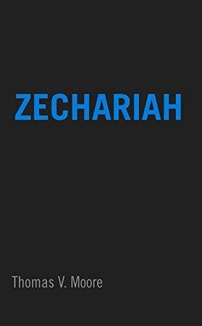 Zechariah  by  Thomas V. Moore